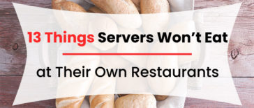 13 Things Servers Won't Eat at Their Own Restaurants