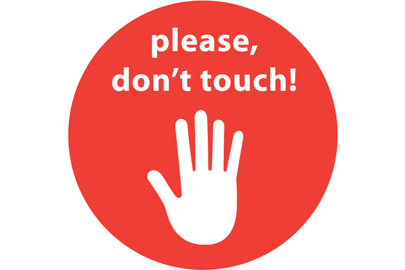 Don't touch surfaces (or anything)